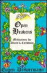 Open Heavens: Meditations for Advent and Christmas - Eugen Drewermann, David J. Krieger