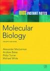 BIOS Instant Notes in Molecular Biology - Alexander McLennan, Andrew Bates, Phil Turner, Michael White