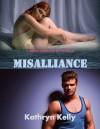 Misalliance - Kathryn Kelly
