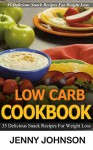 Low carb cookbook: 35 delicious snack recipes for weight loss. Low carb cooking, low carb diet, low carbohydrade, low carb recipes, low carb, low carb ... low carb cooking, weight loss Book 1) - Jenny Johnson, low carb