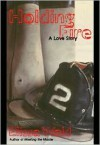 Holding Fire: A Love Story - Elissa Wald