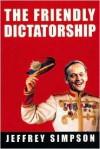 The Friendly Dictatorship - Jeffrey Simpson