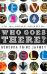 Who Goes There?: A Cultural History of Heaven and Hell - Rebecca Price Janney