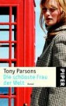 Die schönste Frau der Welt : Roman - Tony Parsons, Christiane Buchner