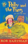 Polly and the Frog and Other Folk Tales - Bob Hartman