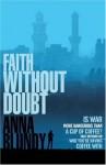 Faith Without Doubt - Anna Blundy