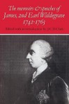 The Memoirs and Speeches of James, 2nd Earl Waldegrave 1742 1763 - J.C.D. Clark