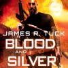 Blood and Silver: A Deacon Chalk: Occult Bounty Hunter Novel - James R. Tuck, Jim Beaver, Audible Studios