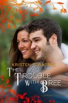 The Trouble with Bree: The Spotlight Series Book 1.5 - Kristen Strassel