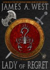 Lady of Regret (Songs of the Scorpion - Volume II) - James A. West