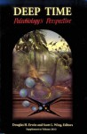 Deep Time: Paleobiology's Perspective - Douglas H. Erwin, Scott L. Wing
