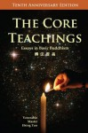 The Core Teachings: Essays in Basic Buddhism - Hsing Yun