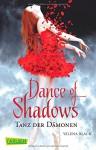 Dance of Shadows: Tanz der Dämonen - Yelena Black, Edigna Hackelsberger, Larissa Rabe