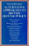 Alternative Approaches to British Defense Policy - John Baylis