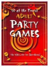 50 of the Finest Adult Party Games: The Ultimate Ice-Breakers! - Lagoon Books, Heather Dickson