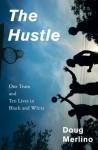 The Hustle - Doug Merlino