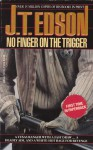 No Finger on the Trigger - J.T. Edson