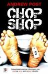 Chop Shop - Andrew Post