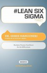 # Lean Six SIGMA Tweet Book01: Business Process Excellence for the Millennium - Dr Shree Nanguneri, Rajesh Setty