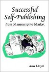 Successful Self-Publishing from Manuscript to Market - Ann Lloyd