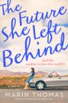 The Future She Left Behind - Marin Thomas