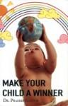 Make Your Child A Winner - Pradeep Kapoor