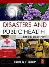 Disasters and Public Health: Planning and Response - Bruce Clements