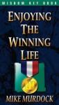 Enjoying the Winning Life - Mike Murdock
