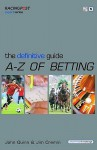 Definitive Guide To Betting (Racing Post Expert) - Jim Cremin, John Quinn