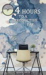 4 hours to a productive day (Just some Motivation) - Logan Smith