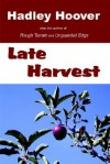 Late Harvest - Hadley Hoover