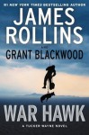 James Rollins: War Hawk (Hardcover); 2016 Edition - Grant Blackwood James Rollins