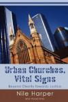 Urban Churches: Vital Signs: Beyond Charity Toward Justice - Nile Harper