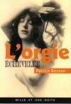 L'Orgie échevelée - Patrick Besson