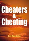 Cheaters & Cheating - Pat Gaudette