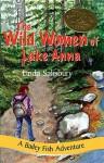 The Wild Women of Lake Anna - Linda Salisbury