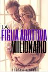 La figlia adottiva del milionario - Stephanie Foss