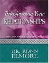 Transforming Your Relationships: An Action Plan for Love That Lasts - Ronn Elmore