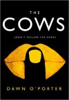 The Cows: The Hottest New Release for 2017 - Dawn O'Porter