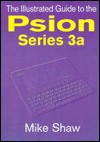 The Psion 3a Illustrated - Mike Shaw