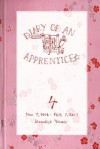 Diary of an Apprentice 4: Nov 7 2006 - Feb 7 2007 - Jennifer Young