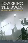 Lowering the Boom: Critical Studies in Film Sound - Jay Beck, Jay Beck