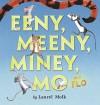 Eeny, Meeny, Miney, Mo, and FLO! - Laurel Molk, Laurel Molk