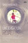 Underground Road - Sharon Kernot