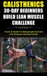 Calisthenics for Beginners: 30-Day Bodyweight Exercises for Beginners Challenge (Calisthenics, Bodyweight Exercises, Calisthenics for Beginners, Calisthenics Routines, Calisthenics Workout) - George W.