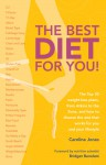 The Best Diet for You!: The Top 30 Weight-Loss Plans, from Atkins to the Zone, and How to Choose the One That Works for You and Your Lifestyle - Caroline Jones, Bridget Benelam