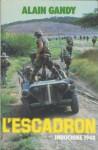 L'Escadron: Indochine 1948 - Alain Gandy