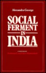Social Ferment in India - Alexandra George