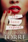 Sex Love Repeat - Alessandra Torre