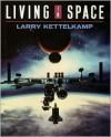 Living in Space - Larry Kettelkamp